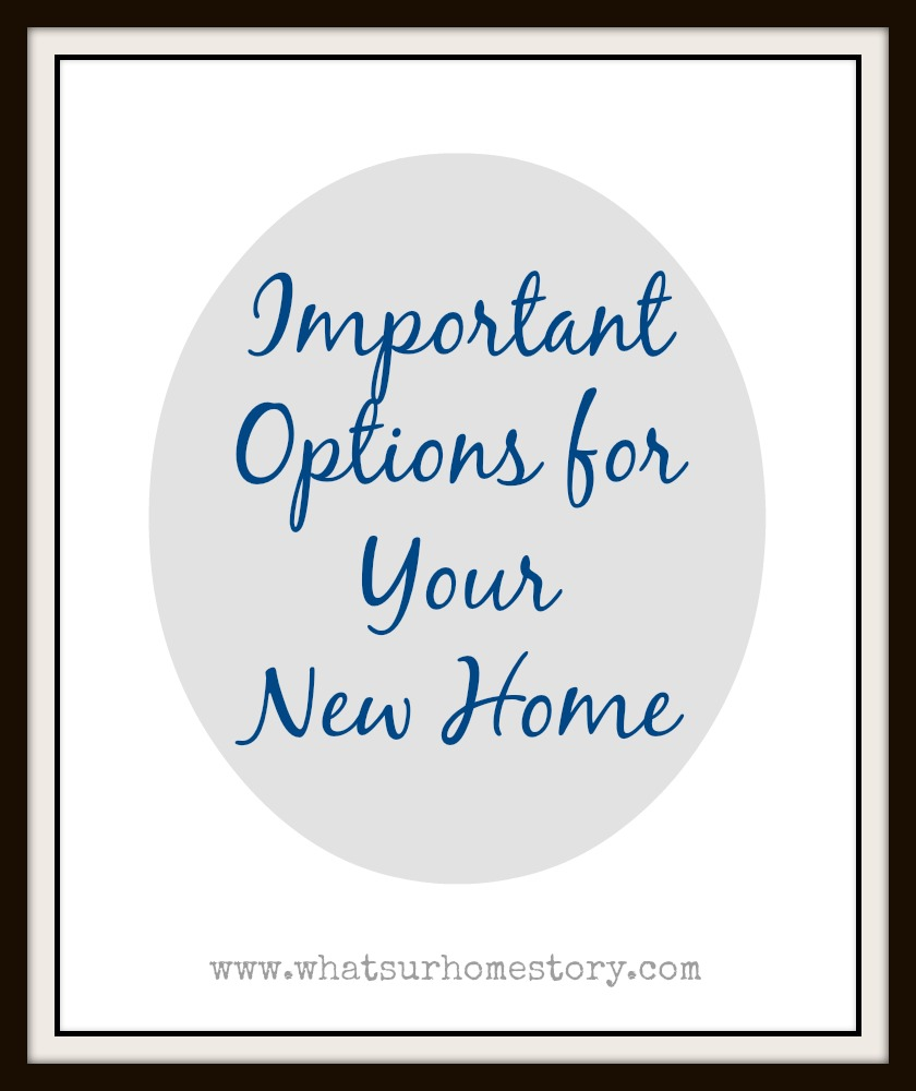 Important Options for Your New Home