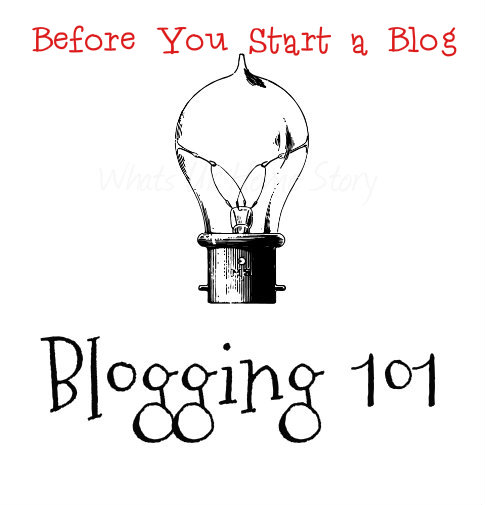 Blogging 101   Before You Start a Blog