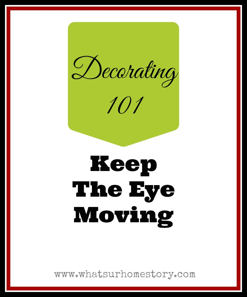 keep the eye moving in decorating
