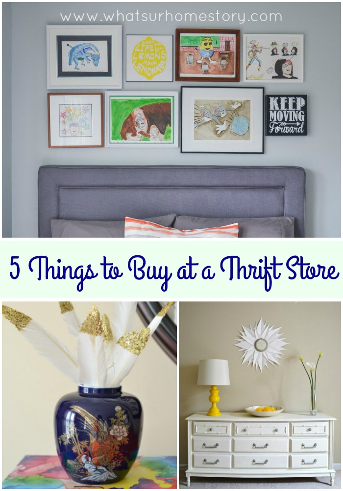 5 Things To Buy At A Thrift Store Whats Ur Home Story